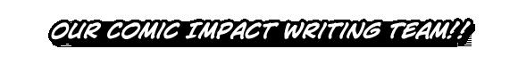 comicimpact_writingteam